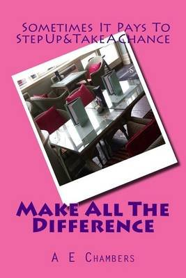 Make All the Difference (Paperback): Amelia E Chambers