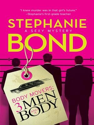 Body Movers - 3 Men and a Body (Electronic book text, Original ed.): Stephanie Bond