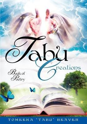 """Tabu Creations (Paperback): Tomeeka """"Tabu"""" Beaver"""