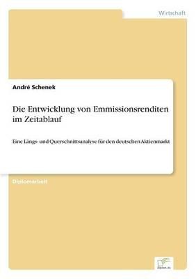Die Entwicklung Von Emmissionsrenditen Im Zeitablauf (German, Paperback): Andre Schenek