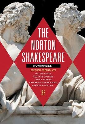 The Norton Shakespeare - Romances and Poems (Paperback, Third Edition): Stephen Greenblatt