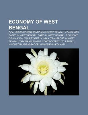 Economy of West Bengal - Coal-Fired Power Stations in West Bengal, Companies Based in West Bengal, Dams in West Bengal, Economy...