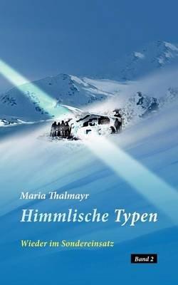 Himmlische Typen (German, Paperback): Maria Thalmayr