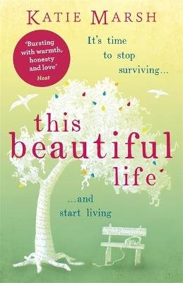 This Beautiful Life: a heartbreaking and emotional page-turner about love and loss (Paperback): Katie Marsh