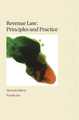 Revenue Law - Principles and Practice (Paperback, 30th Revised edition): Natalie Lee