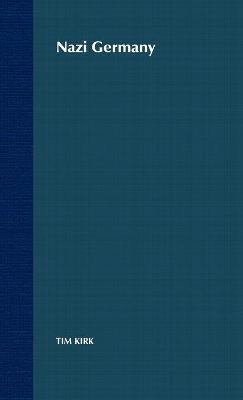Nazi Germany (Hardcover): Tim Kirk