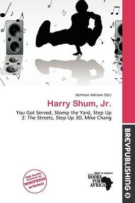 Harry Shum, JR. (Paperback): Germain Adriaan