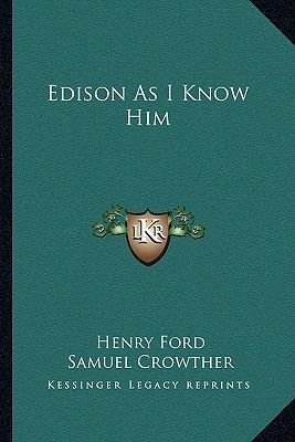 Edison as I Know Him (Paperback): Henry Ford, Samuel Crowther