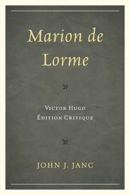 Marion De Lorme - Victor Hugo: Edition Critique (English, French, Paperback): John J. Janc