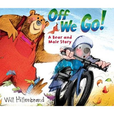 Off We Go! - A Bear and Mole Story (Paperback): Will Hillenbrand