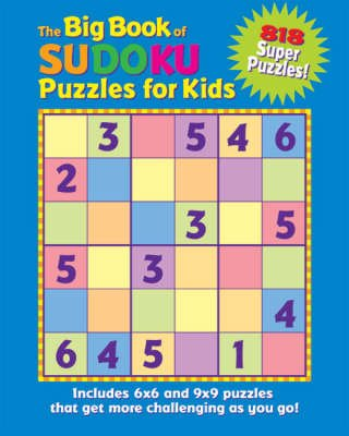 Big Book of Sudoku Puzzles for Kids - 818 Super Puzzles! (Paperback): Frank Longo