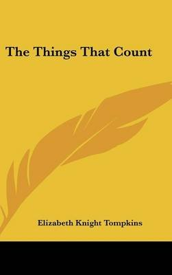 The Things That Count (Hardcover): Elizabeth Knight Tompkins