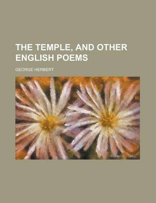 The Temple, and Other English Poems (Paperback): George Herbert