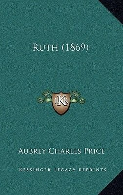 Ruth (1869) (Paperback): Aubrey Charles Price