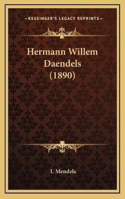Hermann Willem Daendels (1890) (Chinese, Hardcover): I. Mendels