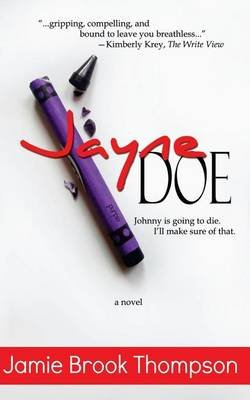 Jayne Doe (Paperback): A. Story Written by a. Girl