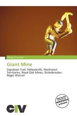 Giant Mine (Paperback): Zheng Cirino