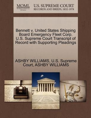 Bennett V. United States Shipping Board Emergency Fleet Corp. U.S. Supreme Court Transcript of Record with Supporting Pleadings...