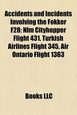 Accidents and Incidents Involving the Fokker F28 - Nlm Cityhopper Flight 431, Turkish Airlines Flight 345, Air Ontario Flight...