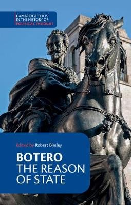 Cambridge Texts in the History of Political Thought - Botero: The Reason of State (Paperback): Giovanni Botero