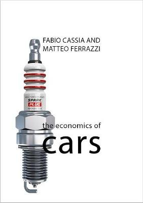 The Economics of Cars (Paperback): Fabio Cassia, Matteo Ferrazzi