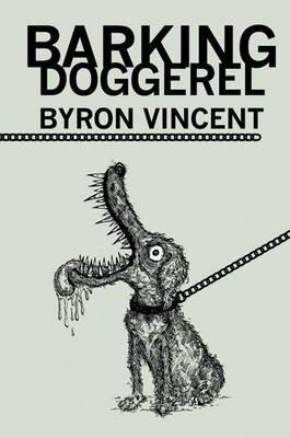 Barking Doggerel (Pamphlet): Vincent Byron