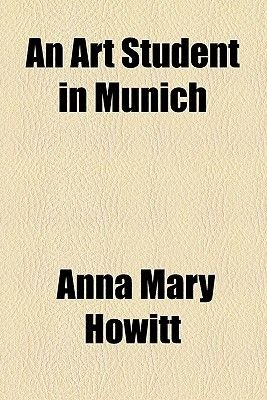 An Art Student in Munich (Paperback): Anna Mary Howitt