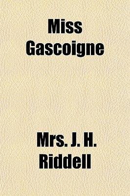 Miss Gascoigne (Paperback): Mrs. J. H. Riddell