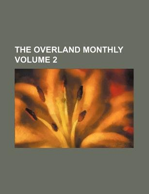 The Overland Monthly Volume 2 (Paperback): Books Group