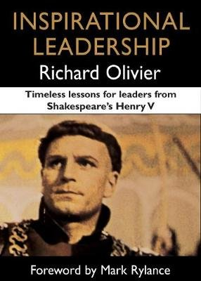 Inspirational Leadership - Timeless Lessons for Leaders from Shakespeare's Henry V (Electronic book text, Digital...