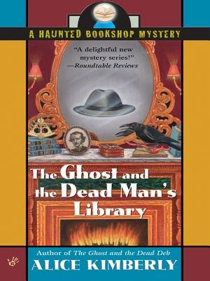 The Ghost and the Dead Man's Library (Electronic book text): Alice Kimberly