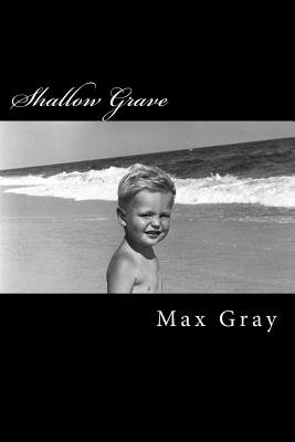 Shallow Grave (Paperback): Max Gray MR