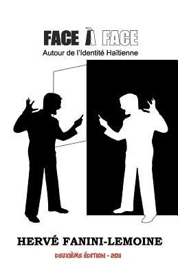 Face Face (French, Paperback): Herv Fanini-Lemoine