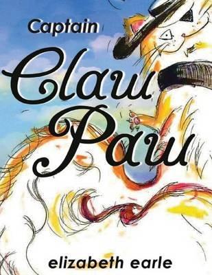 Captain Claw Paw (Paperback): Elizabeth Earle