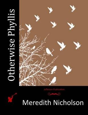Otherwise Phyllis (Paperback): Meredith Nicholson