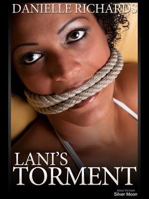 Lani's Torment (Electronic book text): Danielle Richards
