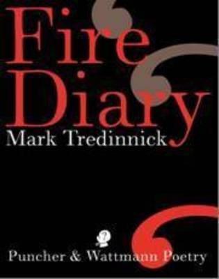 Fire Diary (Paperback): Mark Tredinnick