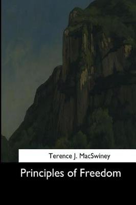 Principles of Freedom (Paperback): Terence J. Macswiney