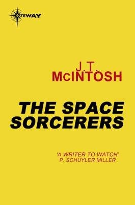 The Space Sorcerers (Electronic book text, Digital original): J.T. Mcintosh