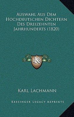 Auswahl Aus Dem Hochdeutschen Dichtern Des Dreizehnten Jahrhunderts (1820) (German, Paperback): Karl Lachmann