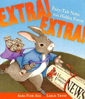 Extra ! Extra! Fairy Tale News From Hidden Forest (Hardcover): Alma Flor Ada