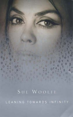 Leaning Towards Infinity (Paperback, 2nd edition): Sue Woolfe