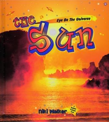 The Sun (Hardcover, Library binding): Niki Walker