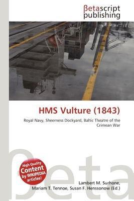 HMS Vulture (1843) (Paperback): Lambert M. Surhone, Mariam T. Tennoe, Susan F. Henssonow