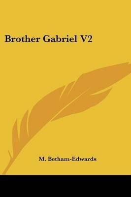 Brother Gabriel V2 (Paperback): M. Betham-Edwards