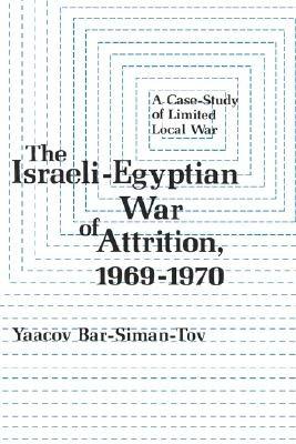 The Israeli-Egyptian War of Attrition, 1969-1970 (Hardcover): Yaacov Bar-Siman-Tov
