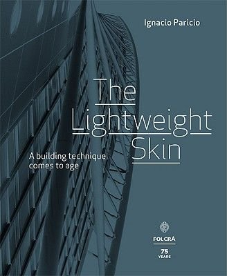Lightweight Skin - A Building Technique Comes to Age (Hardcover): Ignacio Paricio
