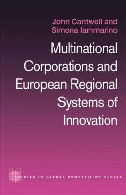 Multinational Corporations and European Regional Systems of Innovation (Hardcover): John Cantwell, Simona Iammarino