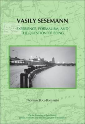 Vasily Sesemann - Experience, Formalism, and the Question of Being (Paperback): Thorsten Botz-Bornstein