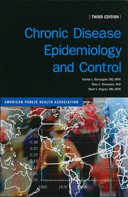 Chronic Disease Epidemiology and Control (Paperback, 3rd): Patrick L Remington, Ross C. Brownson, Mark V. Wegner